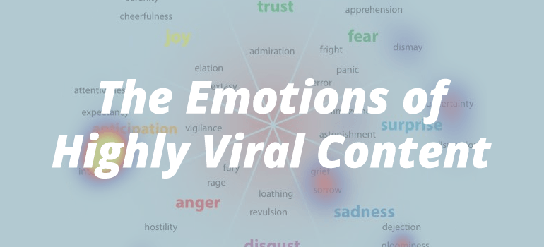 Here's How to Go Viral: Use the Emotions of Highly Viral Content